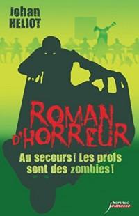 Roman d'horreur : Au secours! Les profs sont des zombies!
