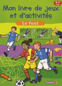 Le foot : Mon livre de jeux et d'activités