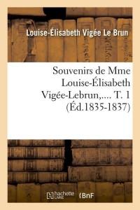 Souvenirs l E Vigee Lebrun  T1  ed 1835 1837