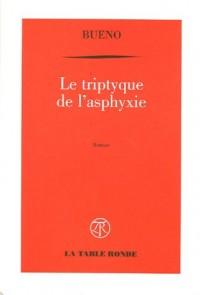 Le triptyque de l'asphyxie : Ou chronique de la mort des macchabées