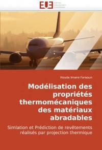 Modélisation des propriétés thermomécaniques des matériaux abradables: Simlation et Prédiction de revêtements réalisés par projection thermique