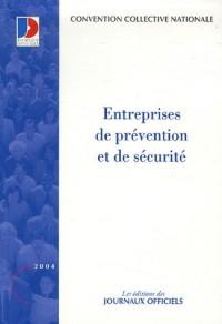 Convention collective nationale (16éme édition-2004), numéro 3196 : Entreprises de prévention et de sécurité