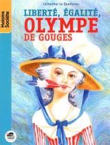 Liberté, égalité, Olympe de Gouges [Poche]