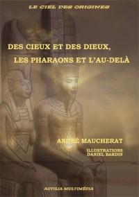 Des Cieux et de Dieux, les Pharaons et l'au-delà