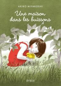 UNE MAISON DANS LES BUISSONS