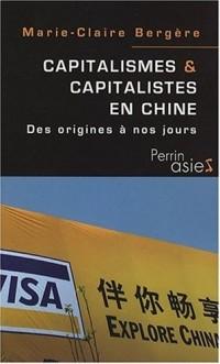 Capitalismes et capitalistes en Chine : XIXe-XXIe siècle