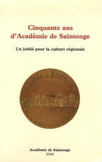 Cinquante ans d'Académie de Saintonge