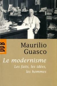 Le modernisme : Les faits, les idées, les hommes