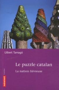 Le Puzzle catalan : La nation fiévreuse