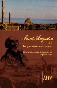 Saint Augustin ou les promesses de la raison