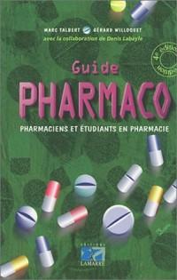 Guide pharmaco : Pharmaciens et étudiants en pharmacie