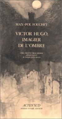 Victor Hugo, imagier de l'ombre : Avec trente-trois dessins... [de Victor Hugo]