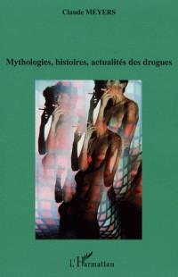 Mythologies histoires actualités des drogues