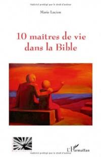 10 maîtres de vie dans la Bible