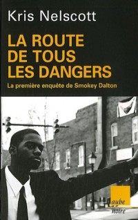 La route de tous les dangers : La première enquête de Smokey Dalton