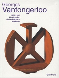 Georges Vantongerloo (1886-1965) : Un pionnier de la sculpture moderne