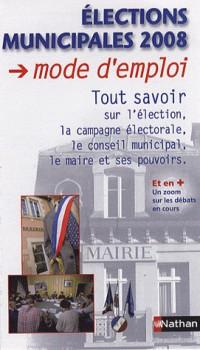 Elections municipales 2008 : Mode d'emploi