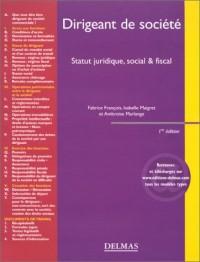 Dirigeant de société : Statut juridique, social et fiscal