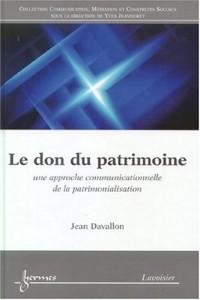 Le don du patrimoine : Une approche communicationnelle de la patrimonialisation