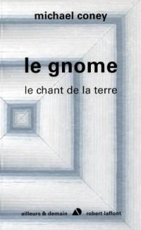Chant de la Terre, Tome 4 : Le Gnome