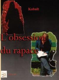 L'Obsession du Rapace