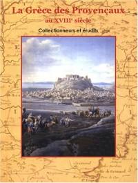 La Grèce des Provençaux au XVIIIe siècle