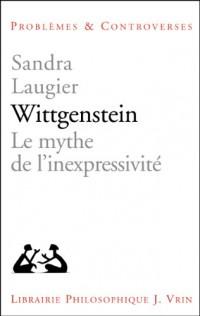 Wittgenstein. Le mythe de l'inexpressivité