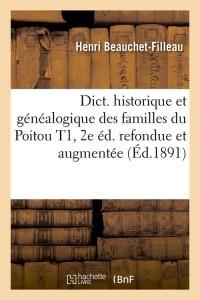 Dict  Genealogi  Familles du Poitou  ed 1891