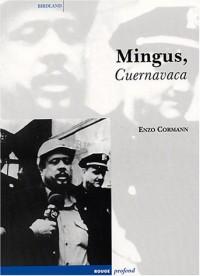 Mingus, Cuernavaca