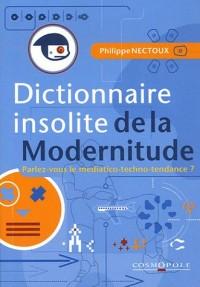 Dictionnaire insolite de la Modernitude