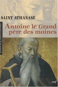 Antoine le grand, père des moines