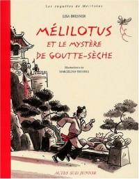 Mélilotus et le Mystère de goutte-sèche
