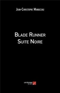 Blade Runner Suite Noire