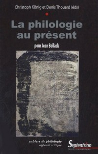 Philologie au présent : Pour Jean Bollack