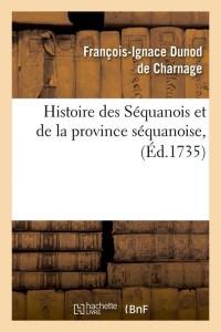 Histoire des Sequanois  ed 1735