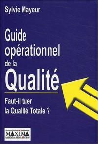 Guide opérationnel de la qualité : Faut-il tuer la qualité totale ?