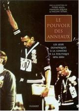 Le pouvoir des anneaux : Les Jeux Olympiques à la lumière de la politique 1896-2004
