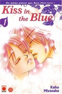 Kiss in the Blue, Tome 1 :