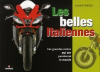 Les Grandes Italiennes. les Motos Transalpines les Plus Con Voitees