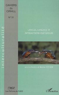 Cahiers du Cirhill, N° 31 : Langue, langage et interactions culturelles