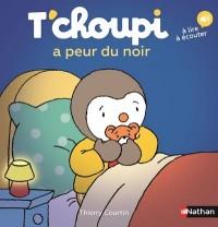 T'choupi a peur du noir - (tome 61) - Dès 2 ans (61)