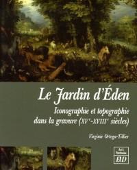 Le Jardin d'Eden : Iconographie et topographie dans la gravure (XVe-XVIIIe siècles)