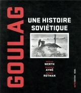 Goulag - Une histoire soviétique