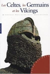 Les Celtes, les Germains et les Vikings
