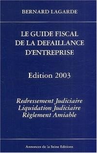 Le guide fiscal de la défaillance d'entreprise 2003