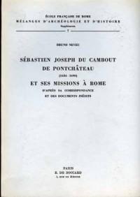 Sébastien Joseph du Cambout de Pontchâteau (1634-1690) et ses missions à Rome : D'après sa correspondance et des documents inédits