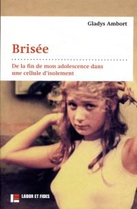 Brisee. fin d'adolescence dans une cellule d'isolement