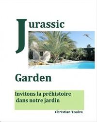Jurassic Garden, invitons la préhistoire dans notre jardin.