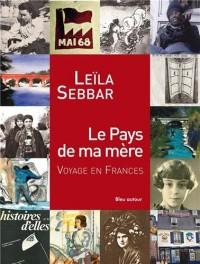 Le Pays de ma mère : Voyage en France