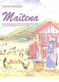 Maitena : L'histoire d'une famille basque déchirée entre les deux guerres 1870 et 1914